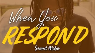 Samuel Medas - When You Respond - music Video