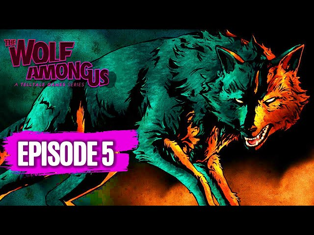 THE WOLF AMONG US Full Episode 5
