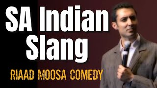 South African Indian Slang - Riaad Moosa (The Comedy Doctor)
