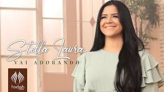Stella Laura   Vai Adorando [Clipe Oficial]