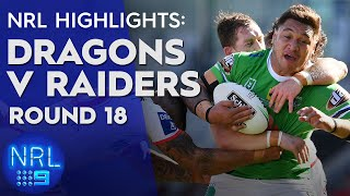 NRL Highlights: Dragons v Raiders - Round 18 | NRL on Nine