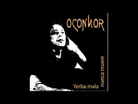 O'Connor - Yerba Mala Nunca Muere [2000][Full Album]