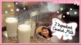 DIY Coconut Milk with 2 Ingredients!