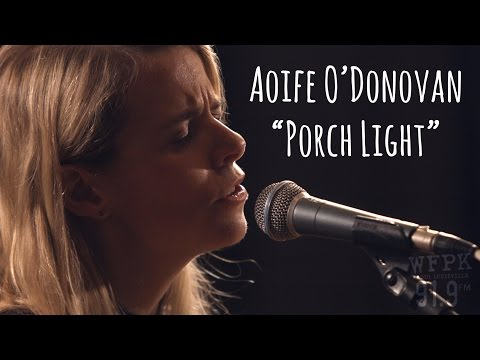 Aoife O'Donovan - Porch Light (Live on WFPK)