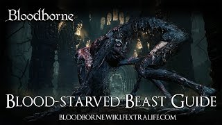 Blood-Starved Beast Boss Guide - Bloodborne Wiki Fextralife