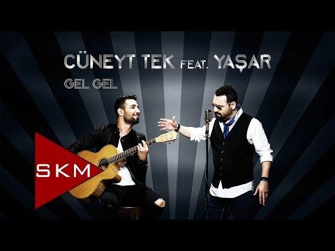 Cüneyt Tek feat.Yaşar - Gel Gel (Official Audio)