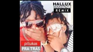 Pra Trás Vs Má Vida (Hallux Makenzo Remix)