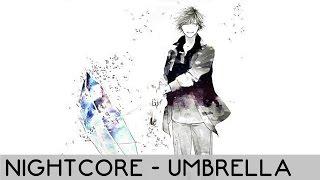 Nightcore - Umbrella [Male Version]