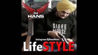 Lifestyle || SIdhu Moose Wala || Dj Hans || Remix