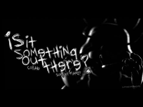 "[SFM FNAF] ""Is it something out there?"" 