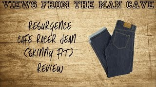 Resurgence Cafe Racer Jeans ||| Views from the Man Cave