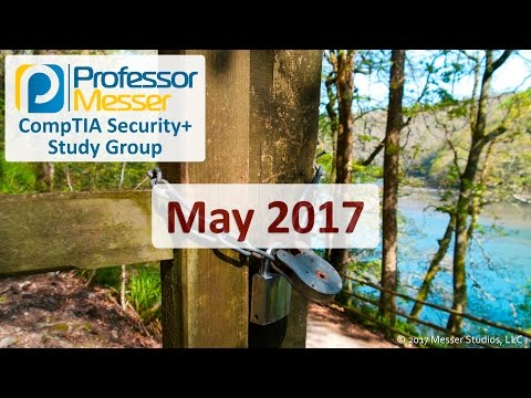 Professor Messer's Security+ Study Group - May 2017