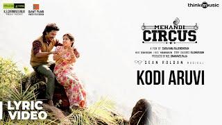 Mehandi Circus | Kodi Aruvi Song Lyrical | Sean Roldan | Ranga, Shweta Tripathi | Saravana Rajendran