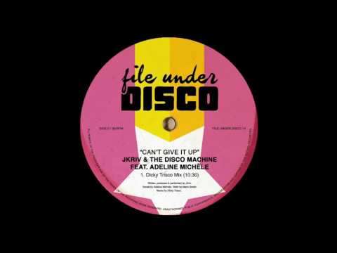 JKriv & The Disco Machine Feat. Adeline Michele - Can't Give It up (Dicky Trisco Mix)