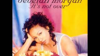 Watch Debelah Morgan Its Not Over video