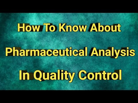 How To Know About Pharmaceutical analysis Methods Techniques in Quality Control || Pharma Guide