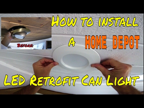 DIY- How To Install Home Depot LED Retrofit Can Light Kit-How To Choose The Right LED Recessed Light