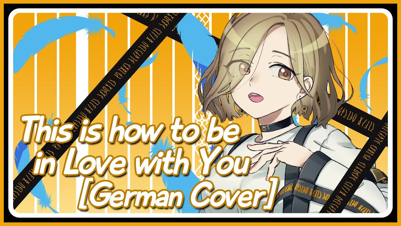 MILGRAM - Mahiru『This is How To Be In Love With You』【GERMAN COVER】