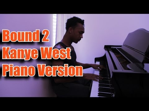 Bound 2 - Kanye West Piano Cover