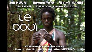 LE BOUI : un film sur la confiance en soi - film en Français complet :
