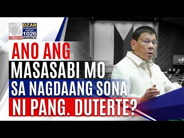OPINYON MO: Ano ang masasabi mo sa nagdaang SONA ni Pang. Duterte?