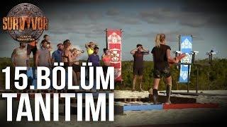 15. Bölüm Tanıtımı | Survivor Türkiye - Yunanistan