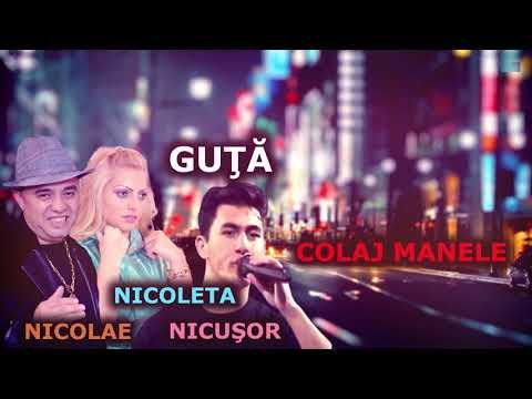 COLAJ MANELE CU NICOLAE, NICOLETA SI NICUSOR GUTA 2017