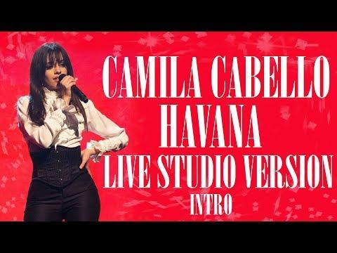 Havana - Live Studio Version (Intro) | Camila Cabello