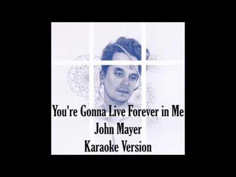 John Mayer - You're Gonna Live Forever in Me (karaoke)