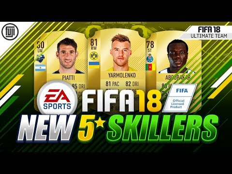 FIFA 18 NEW 5* SKILLERS!!! - FIFA 18 Ultimate Team
