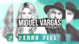 Shakira Ft Nicky Jam – Perro Fiel - Miguel Vargas Club Remix (FREE DOWNLOAD)
