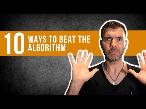 10 WAYS TO BEAT THE ALGORITHM