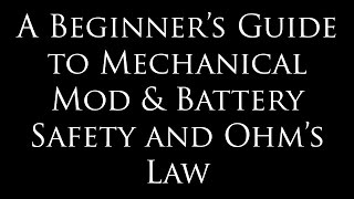 Mechanical Mod and Battery Safety