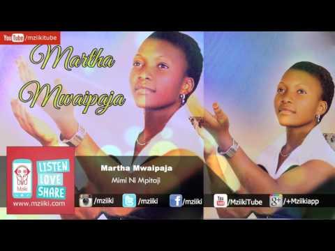 Mimi Ni Mpitaji | Martha Mwaipaja | Official Audio