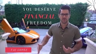 How To Create Financial Freedom Tai Lopez