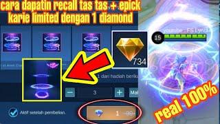 TRICK DAPATKAN RECALL TAS TAS PERMANENT + KARIE LIMITED DENGAN 1 DIAMOND!!! -MOBILE LEGENDS
