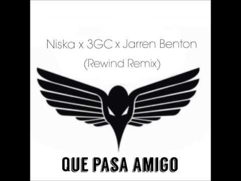 NISKA X 3GC X JERREN BENTON - Que pasa amigo (Rewind Remix)