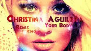 Christina Aguilera-Your Body (By.Rego)Remix