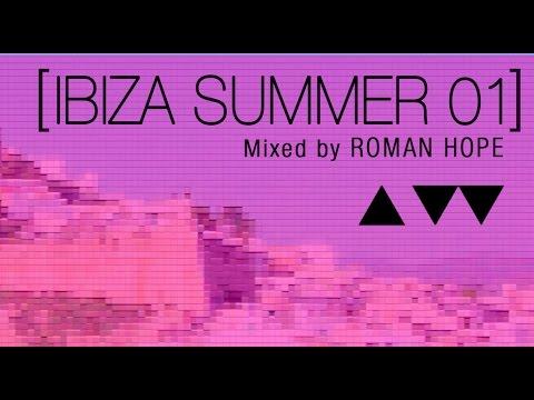 Ibiza Summer 01 mixed by Roman Hope