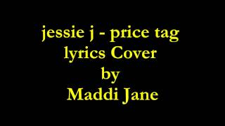 Gambar cover Jessie J - Price Tag Cover Maddi Jane Lyric