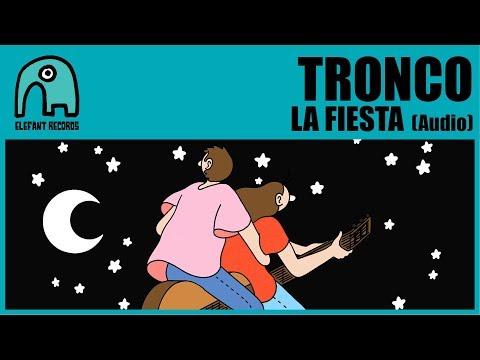 TRONCO - La Fiesta [Audio]