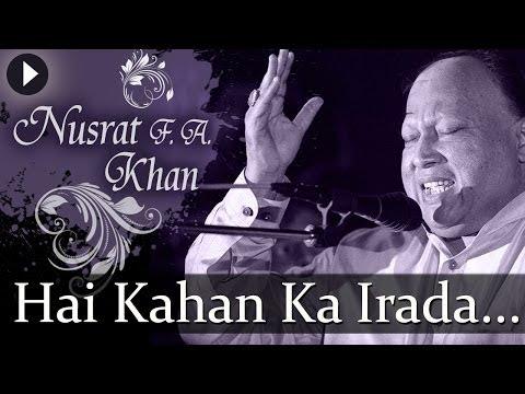 Hai Kahan Ka Irada - Nusrat Fateh Ali Khan...
