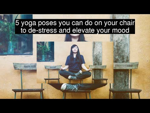 5 yoga poses you can do on your chair to de-stress and elevate your mood