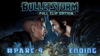 Bulletstorm  Full Clip Edition Part 9/Ending