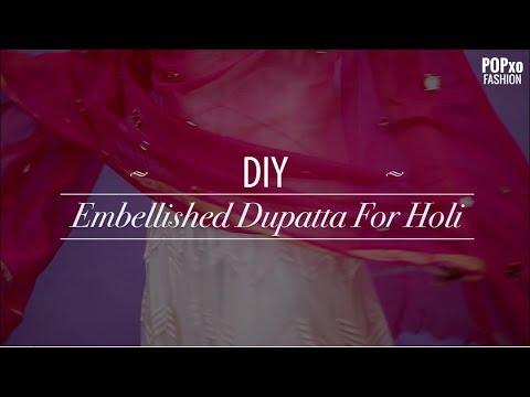 DIY Embellished Dupatta For Holi - POPxo Fashion