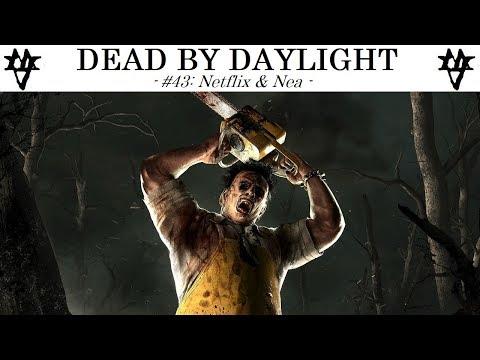 NETFLIX & NEA - Apoch Plays: DEAD BY DAYLIGHT #43