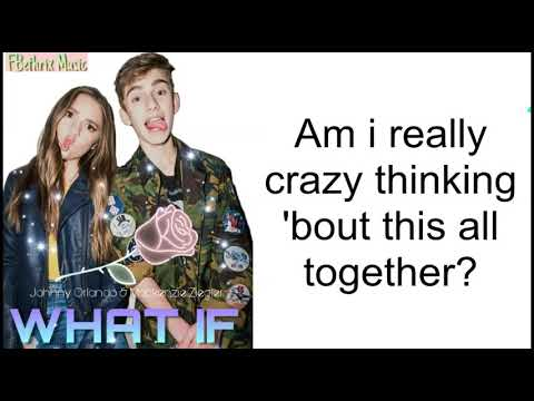 Johnny Orlando & Mackenzie Ziegler - What If Lyrics