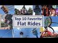 Top 10 Favorite Flat Rides