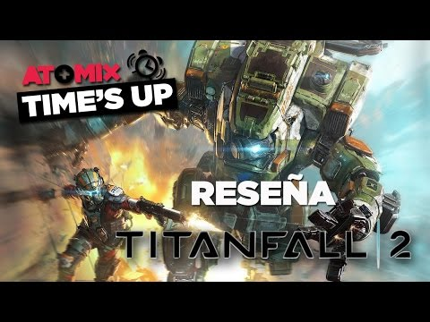 Time's up Atomix - RESEÑA TITANFALL 2