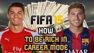 HOW to be RICH in Career Mode - FIFA 15